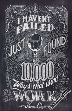 I haven't failed - Thomas Edison Quote - 11x17 print - Original chalk artwork by CJ Hughes.