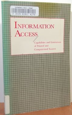 Information Access: Capabilities and Limitations of Printed and Computerized Sources by Richard Joseph Hyman, http://www.amazon.com/dp/0838905129/ref=cm_sw_r_pi_dp_QpAirb0YVAZR8