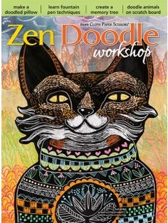 So excited to once again have an article in the new issue of ZenDoodle Workshop by Cloth Paper Scissors. Zen Doodle, Doodle Art, Foam Stamps, Memory Tree, Cloth Paper Scissors, Animal Doodles, Scratch Art, Zentangle Patterns, Zentangles