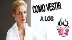 TIPS 33   COMO VESTIR A LOS 60 AÑOS - YouTube