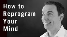 This is excellent!  The How To Reprogram Your Mind (for Positive Thinking)