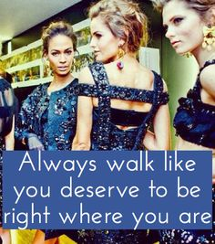 Always walk like you deserve to be right where you are #quotes #quoteoftheday #fashion