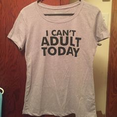 PoshMark exclusive Tee's I feel like I can't adult most days!! Maybe you feel the same way? I may need to live in this t shirt 😳 Price firm unless bundled!!!! Salt Lake Clothing Tops Tees - Short Sleeve