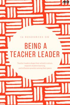 16 Resources on Being a Teacher Leader