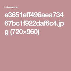 e3651eff496aea73467bc1f922daf6c4.jpg (720×960)