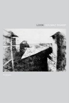 Look: Poems Solmaz Sharif