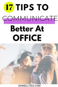 Office communication is so important for smoothing functioning of an office as well as for you as an employee