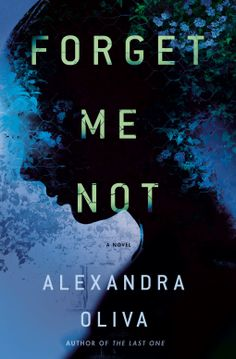 Forget Me Not | Alexandra Oliva | 9781101966846 | NetGalley New Books, Books To Read, Forget Me Not, Mystery Thriller, Fantasy Books, Book Lists, Science Fiction, Novels, This Book