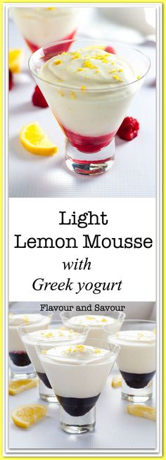 This delicately sweet and airy Light Lemon Mousse is made without raw eggs. Made with Greek yogurt, it's flavoured with fresh lemon juice and your choice of berry sauce.
