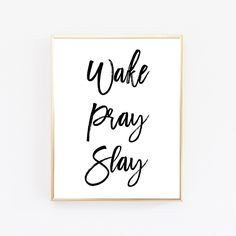 Wake Pray Slay Black And White Prints Wall by WordsAndConfetti