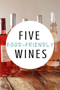 5 food-friendly wines to try today. Great tips about how to pair wines with food and how to find budget-friendly delicious options. Pin for later!