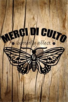 Butterfly effect | Merci di Culto