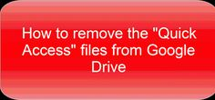"""Time to Talk Tech: How to remove the """"Quick Access"""" files from Google..."""