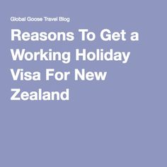 Reasons for Working Holiday in New Zealand