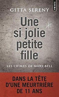 Amazon.fr - Une si jolie petite fille - Les Crimes de Mary Bell - Gitta Sereny - Livres