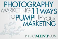 Photography+Marketing:+11+(FREE)+Ways+to+Pump+Up+Your+Marketing
