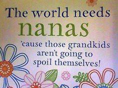 My Grandchildren call me Na-Na`