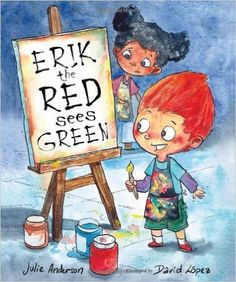 Erik the Red Sees Green: A Story About Color Blindness: Julie Anderson, David…