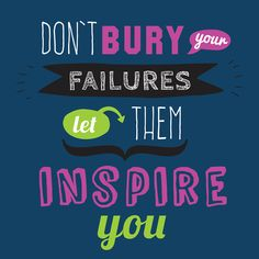 Don't bury your failures, let them inspire you. #motivationalquotes #inspirationalquotes