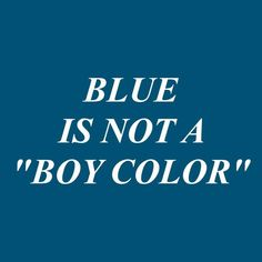 """El azul no es un """"color de niños"""""""