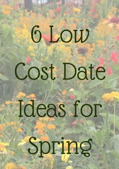 6 Low Cost Date Ideas for Spring