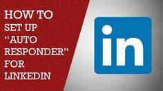 Auto Responder for LinkedIn   How to setup auto responder for LinkedIn 2015