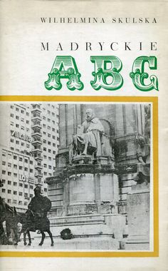 """""""Madryckie ABC"""" Wilhelmina Skulska Cover by Mieczysław Kowalczyk Published by Wydawnictwo Iskry 1979"""