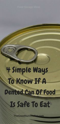 Food Storage Tip- Just because a can of food is dented does not mean it is not safe to eat. If after using these food storage ideas to test a can of dented food you are still unsure of its safety throw it out. http://www.thegoodsurvivalist.com/4-simple-ways-to-know-if-a-dented-can-of-food-is-safe-to-eat/