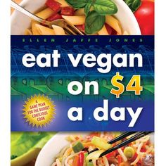 Eat Vegan on $4 a Day!  -by Ellen Jaffe Jones   Fabulous Book!  Not only can a plant-based diet be good for your health, it can also be easy on your budget!  Discover how to give your shopping cart a makeover, learn how to forgo expensive processed foods and get the most flavor out of delicious, high-quality basic ingredients!