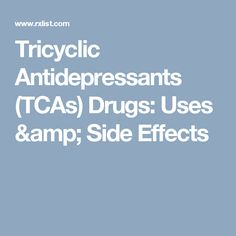 Tricyclic Antidepressants (TCAs) Drugs: Uses & Side Effects