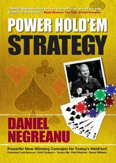 Power Hold'em Strategy by Daniel Negreanu. $6.11. Publisher: Cardoza Publishing (February 26, 2012). 456 pages