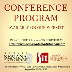 The conference program is already available on our website! Please take a look at: http://www.semanadotradutor.com.br/indexen.php