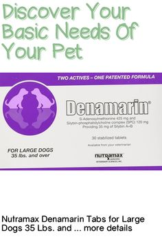 (This is an affiliate pin) Denamarin liver support tablets can be used in large dogs (over 35lbs) to help support and maintain healthy liver function. Research has shown no known side effects in dogs from the administration of the ingredients in Denamarin. * Source: Survey conducted among small animal veterinarians who recommended liver support brands in US. Feeding Instructions Weight Daily Feeding 35 - 65 lbs 1 tablet 66 - 120 lbs 2 tablets Over 120 lbs 3 tablets