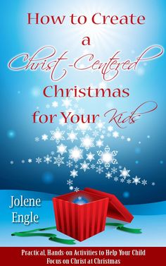 How to Create a Christ-Centered Christmas for Your Kids