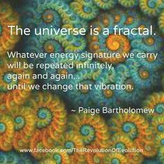 The universe is fractal.