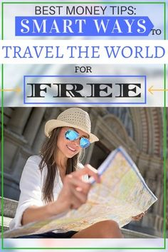 Best Money Tips: Smart Ways to Travel the World for Free