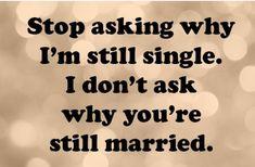 50 Ser citas simples - Parte 22 50 Being Single Quotes - Part 22 50 Ser citas simples - Parte 22 Happy Single Quotes, Single And Happy, Single Life, Why Im Single Quotes, Single Quotes Humor, Single Taken Quotes, Being Single Humor, Memes About Being Single, Single Jokes