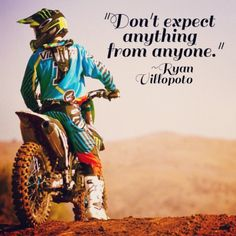 A quote from THE best rider in the world, Ryan Villopoto. Motocross Quotes, Dirt Bike Quotes, Motocross Love, Motocross Girls, Racing Quotes, Biker Quotes, Motorcycle Quotes, Girl Motorcycle, Dirtbike Memes