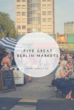 Five Berlin food markets – where to get everything from authentic Thai dishes to the best breakfast.
