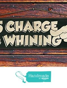 """""""5$ Charge for Whining"""" - 4""""x12"""" Reclaimed Pallet Wood Sign - Handmade in Nashville, TN from Sawyer's Mill Inc. http://www.amazon.com/dp/B01AE94QRY/ref=hnd_sw_r_pi_dp_2TwUwb1MMM7TV #handmadeatamazon"""