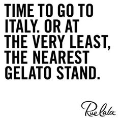 """Time to go to Italy. Or at the very least, the nearest gelato stand."""