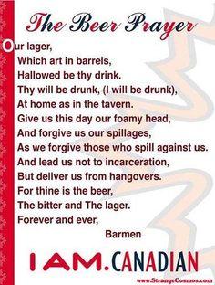 Canadian Humor: The Beer Prayer Canadian beer in New Zealand - http://www.beerz.co.nz/tag/beer-nz/ #Canadian #beer #nzbeer #newzealand