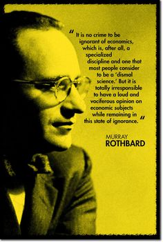 Murray Rothbard Quote About Ignorant Economists