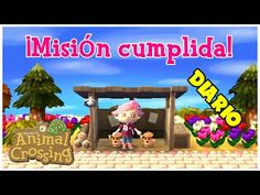 Animal Crossing New Leaf - ¡Misión cumplida! - DIARIO