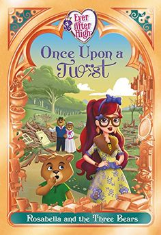 Things have gone topsy-turvy at Ever After High! After Faybelle Thorn casts a spell on the midterm hexams, the students find themselves unhexpectedly inside the wrong storybooks! When Rosabella Beauty and Cedar Wood find themselves in Goldilocks . Ever After High, Rosabella Beauty, Good Books, My Books, Goldilocks And The Three Bears, Books For Teens, Teen Books, Baby Doll Clothes, Monster High Dolls