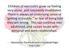 From Tina Fuller creator of the Facebook survivor site Narcissistic Parent Answers Facebook Page.