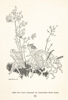 They just went straight on, following their noses. Arthur Rackham illustrations from Peter Pan in Kensington Gardens