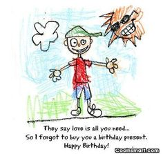 Funny Birthday Quotes Quote: They say love is all you need…...
