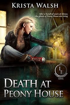 Death at Peony House (The Invisible Entente Book 2) by Kr…