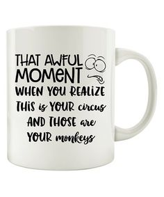 New Mom Gift Coffee Mug, Toddler Mom Gift, This is Your Circus and Those are Your Monkeys mug, funny mother mug, Mother's Day Gift Funny Coffee Mugs, Funny Mugs, My Coffee, Coffee Cups, Coffee Humor, Coffee Quotes, Just For Laughs, New Moms, Gifts For Mom